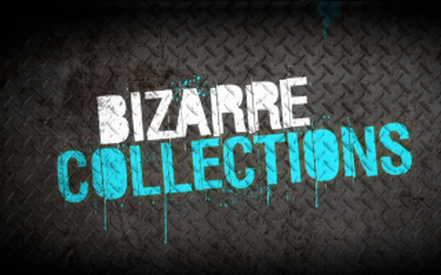 Bizarre Collections