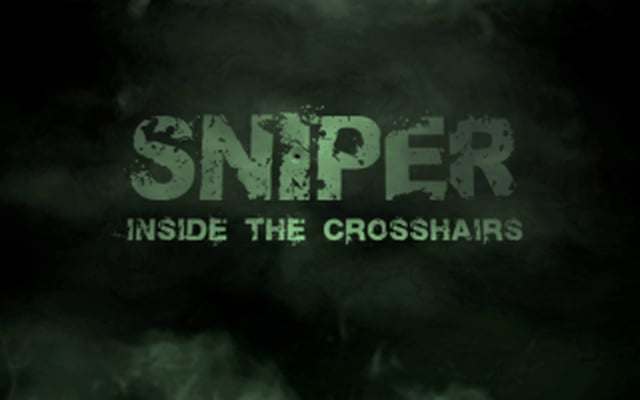 Sniper – Inside The Crosshairs