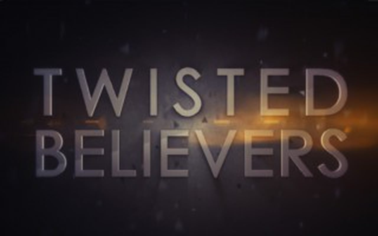 Twisted Believers