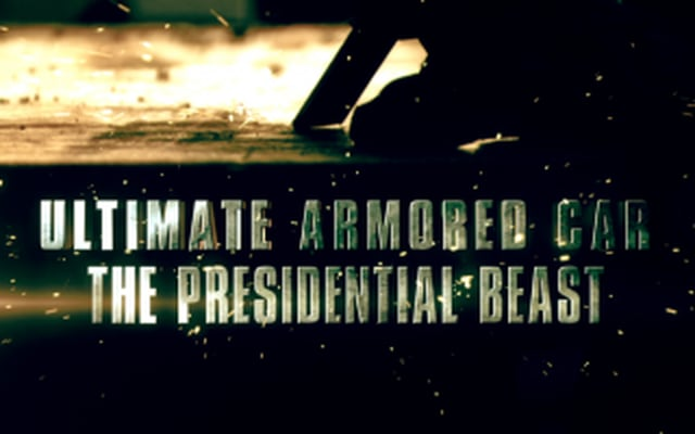 Ultimate Armored Car – The Presidential Beast